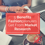 5 benefits fashion entreprenuers get from market research